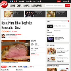 Roast Prime Rib of Beef with Horseradish Crust Recipe : Tyler Florence