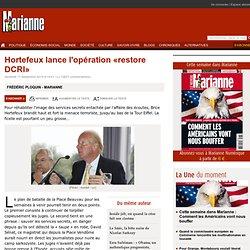 Hortefeux lance l'opération «restore DCRI»