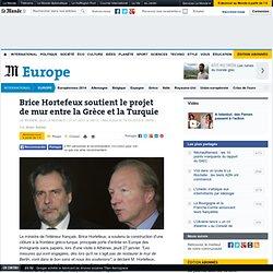 Brice Hortefeux soutient le projet de mur entre la Gr?ce et la Turquie
