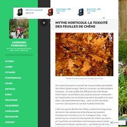 Mythe horticole: la toxicité des feuilles de chêne