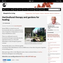 Horticultural therapy and gardens for healing - Blueprint for Living
