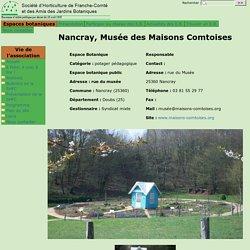 Nancray, Musée des Maisons Comtoises - [Société d'Horticulture de Franche-Comté et des amis des Jardins Botaniques]