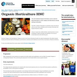 Organic Horticulture HNC - University of Worcester