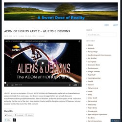 AEON OF HORUS Part 2 – ALIENS & DEMONS