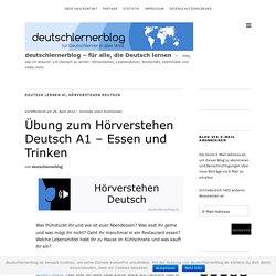 Übung zum Hörverstehen Deutsch A1 - Essen und Trinken - deutschlernerblog - für alle, die Deutsch lernen