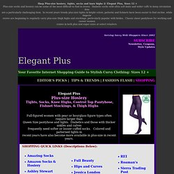 Plus-size hosiery, tights, socks and knee highs @ Elegant Plus for full-figured Women Sizes 12-34w
