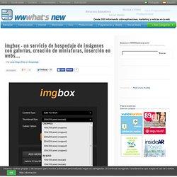 imgbox – un servicio de hospedaje de imágenes con galerías, creación de miniaturas, inserción en webs…