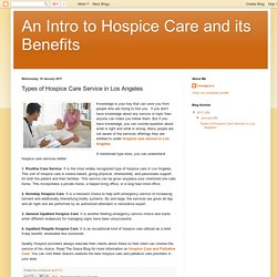 An Intro to Hospice Care and its Benefits: Types of Hospice Care Service in Los Angeles