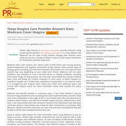 Texas Hospice Care Provider Answers Does Medicare Cover Hospice
