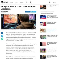 Hospital Opens Internet Addiction Treatment Program