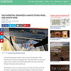 This Hospital Granted a Man's Dying Wish… for White Wine