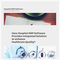 How Hospital ERP Software Provides Integrated Solution to enhance healthcare Quality? – Hospital ERP Software