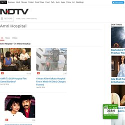 Amri Hospital: Latest News, Photos, Videos on Amri Hospital - NDTV.COM