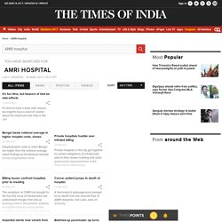 AMRI hospital: Latest News, Videos and Photos
