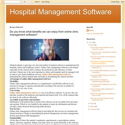 Hospital Management Software: Do you know what benefits we can enjoy from online clinic management software?