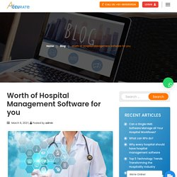 Worth of Hospital Management Software for you – Accurate Infosoft