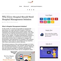 Why Every Hospital Should Need Hospital Management Solution