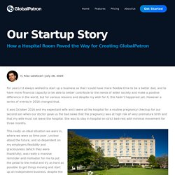 Our Startup Story: How a hospital room paved the way to build our Startup