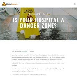 Is Your Hospital a Danger Zone? — SlipTec Solutions