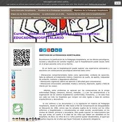 Objetivos de la Pedagogia Hospitalaria - Curso Educador Hospitalario. Pedagogia Hospitalaria. Descuentos