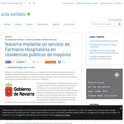 Navarra implanta un servicio de Farmacia Hospitalaria en residencias públicas de mayores