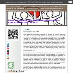 La enfermedad en el niño - Curso Educador Hospitalario. Pedagogia Hospitalaria. Descuentos