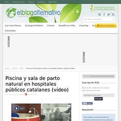 Piscina y sala de parto natural en hospitales públicos catalanes (vídeo)