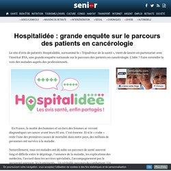 Hospitalidée : grande enquête sur le parcours des patients en cancérologie - 02/02/17