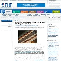 Patrimoine hospitalier et Histoire : les hôpitaux et la 1e guerre mondiale