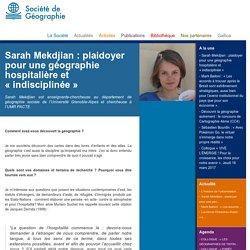 """Sarah Mekdjian : plaidoyer pour une géographie hospitalière et """"indisciplinée"""" - Société de Géographie"""