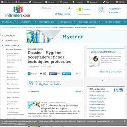 Dossier - Hygiène hospitalière : fiches techniques, protocoles