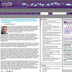 Le numérique, un défi majeur pour les centres hospitaliers - Par Hervé de Belenet, Global Manager Secteur Santé-Social, Gfi Informatique