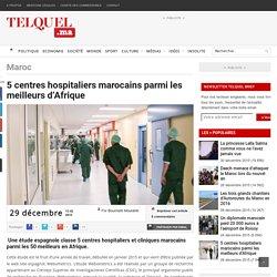 5 centres hospitaliers marocains parmi les meilleurs d'Afrique