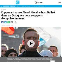 L'opposant russe Alexeï Navalny hospitalisé dans un état grave pour soupçons d'empoisonnement