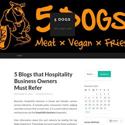 5 Blogs that Hospitality Business Owners Must Refer