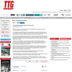 Thai hospitality companies enter the African market - TTG Asia - Leader in Hotel, Airlines, Tourism and Travel Trade News