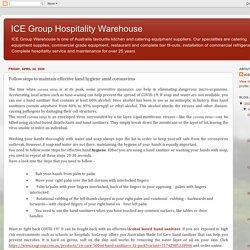 ICE Group Hospitality Warehouse: Follow steps to maintain effective hand hygiene amid coronavirus