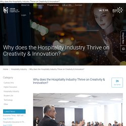 Why does the Hospitality Industry Thrive on Creativity & Innovation?