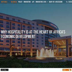 Why hospitality is at the heart of Africa's economic development
