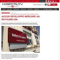 Hospitality On: Accor développe Mercure au Royaume-Uni