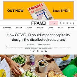 How COVID-19 could impact hospitality design: the distributed restaurant