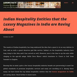 Indian Hospitality Entities that the Luxury Magazines in India are Raving About