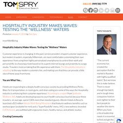 """Hospitality Industry Makes Waves: Testing the """"Wellness"""" Waters"""
