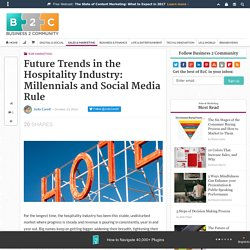 Future Trends in the Hospitality Industry: Millennials and Social Media Rule