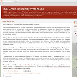 ICE Group Hospitality Warehouse: Order an effective waterless hand sanitizer online at IceGroup