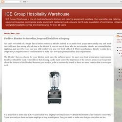 ICE Group Hospitality Warehouse: Find Best Blenders for Smoothies, Soups and Much More at Icegroup