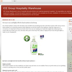 ICE Group Hospitality Warehouse: Get easy to use and highly effective hand sanitizer at IceGroup