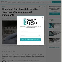 One dead, four hospitalized after receiving OpenBiome stool transplants