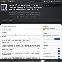 L'AUTOPSIE MEDICO LEGALE - FACULTÉ DE MÉDECINE D'ORAN CENTRE HOSPITALO-UNIVERSITAIRE SERVICE DE MÉDECINE LÉGALE