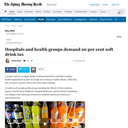 Hospitals and health groups demand 20 per cent soft drink tax